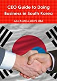 Ceo Guide to Doing Business in South Korea, Ade Asefeso Mcips Mba, 1291139214