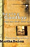 Saying Good-Bye When You Don't Want To, Martha Bolton, 1569552665