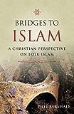 Bridges to Islam, Phil Parshall, 1932805826
