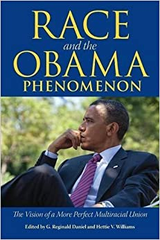 Book Race and the Obama Phenomenon: The Vision of a More Perfect Multiracial Union (2015-07-29)