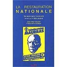 RESTAURATION NATIONALE (LA) : UN MOUVEMENT ROYALISTE SOUS LA 5ÈME RÉPUBLIQUE