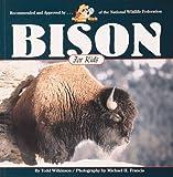 Bison for Kids, Todd Wilkinson, 155971431X