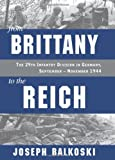 From Brittany to the Reich, Joseph Balkoski, 0811711684