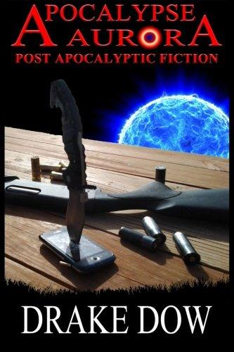 Apocalypse Aurora - Post Apocalyptic Fiction ebook