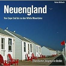 Neuengland: Von Cape Cod bis zu den White Mountains Hörbuch von  div. Gesprochen von: Olaf Pessler, Markus Kästle