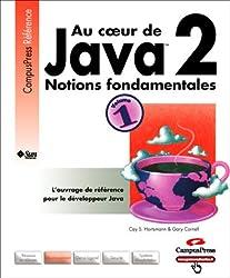 Au coeur de Java 2, tome 1 : Notions fondamentales