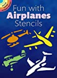 Fun with Airplanes Stencils (Dover Stencils)