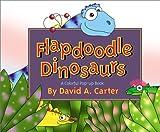 Flapdoodle Dinosaurs, David A. Carter, 0689846436