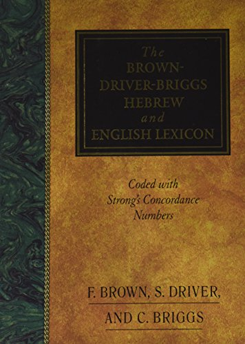 The Brown-Driver-Briggs Hebrew and English Lexicon - Coded with Strong's Concordance Numbers