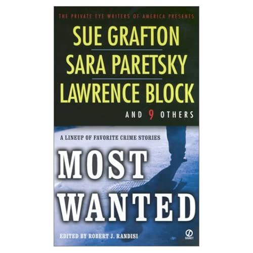 Most Wanted:: The Private Eye Writers of America Presents Sue Grafton, Sara Paretsky, Lawrence Block and And 9 Others