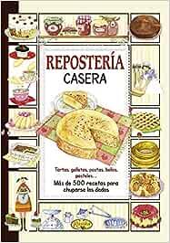 Repostería Casera (El sabor de nuestra tierra): Amazon.es ...