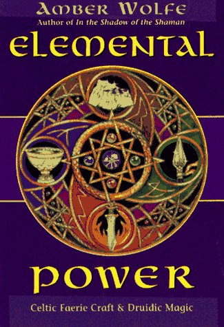 Elemental power celtic faerie craft druidic magic llewellyns elemental power celtic faerie craft druidic magic llewellyns celtic wisdom amber wolfe 9781567188073 amazon books fandeluxe Images