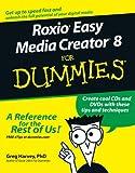 Roxio Easy Media Creator 8 for Dummies, Greg Harvey, 0471747408