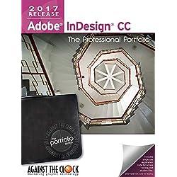 Adobe InDesign CC 2017: The Professional Portfolio Series