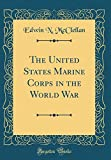 img - for The United States Marine Corps in the World War (Classic Reprint) book / textbook / text book