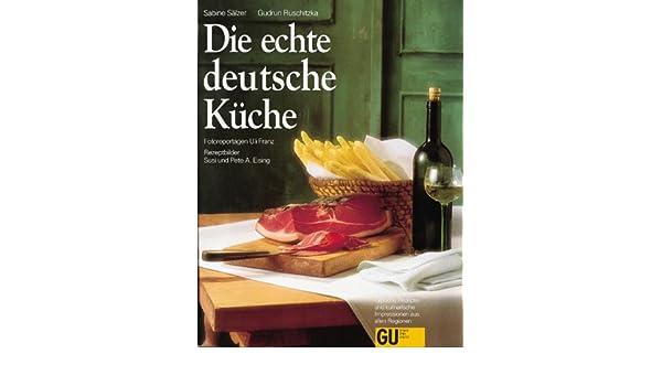 Die Echte Deutsche Kuche Sabine Salzer Gudrun Ruschitzka Susi