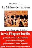 Le Maître des Saveurs : La vie d'Auguste Escoffier