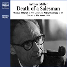 Death of a Salesman Audiobook by Arthur Miller Narrated by Thomas Mitchell, Arthur Kennedy