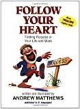 Follow Your Heart, Andrew Matthews, 0843174919