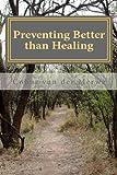 Preventing better than Healing, Cobus van der Merwe, 1466427302