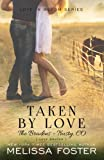 img - for Taken by Love (The Bradens at Trusty, Book 1) (Love in Bloom: The Bradens) book / textbook / text book