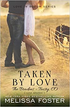 Taken By Love (the Bradens At Trusty): Luke Braden: Volume 15 por Melissa Foster epub