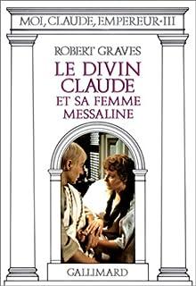 Moi, Claude, empereur [3]. Le divin Claude et sa femme Messaline, Graves, Robert