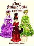 Three Antique Paper Dolls, Brenda Sneathen Mattox, 0486410455
