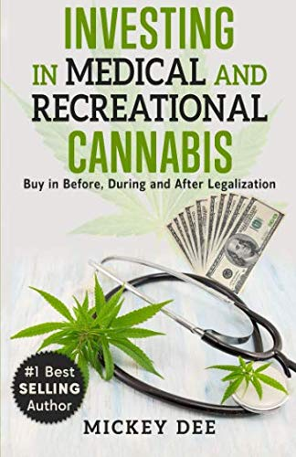 51HZWNJLwlL - Investing in Medical and Recreational Cannabis: Buy in Before, During and After Legalization