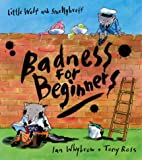 Badness For Beginners (Little Wolf and Smellybreff)