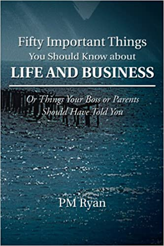 aa28e35f1d44 Fifty Important Things You Should Know About Life and Business  Or ...