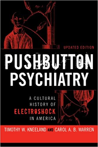 Book Pushbutton Psychiatry: A Cultural History of Electric Shock Therapy in America, Updated Edition