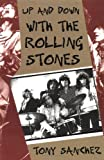 Up and down with the Rolling Stones, Tony Sanchez, 0306807114