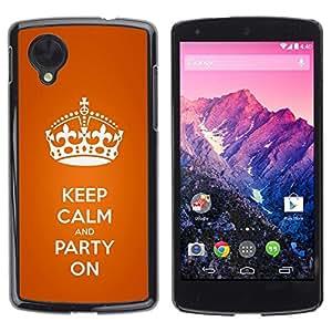 Be Good Phone Accessory // Dura Cáscara cubierta Protectora Caso Carcasa Funda de Protección para LG Google Nexus 5 D820 D821 // Keep Calm King Orange Crown Text White