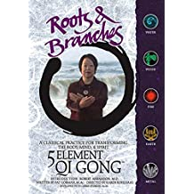 Roots & Branches: 5 Elements Of Qi Gong