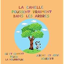La cannelle poussent vraiment dans les arbres! (French Edition)