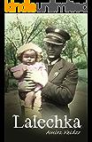 Lalechka: An Amazing Holocaust Survivor Rescue Story (World War 2 Book 1)