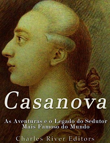 Amazon casanova as aventuras e o legado do sedutor mais famoso casanova as aventuras e o legado do sedutor mais famoso do mundo portuguese edition fandeluxe Images