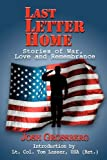 Last Letter Home : Stories of War, Love and Remembrance, Josh Grossberg, 098573390X