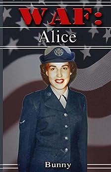 Alice (WAF Book 2) by [Bunny]
