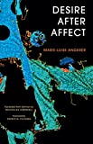 Desire after Affect, Angerer, Marie-Luise, 1783481315