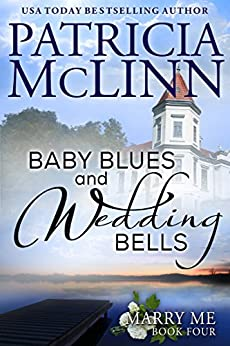 Baby Blues and Wedding Bells (Marry Me series, Book 4) by [McLinn, Patricia]
