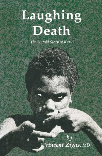 Laughing Death: The Untold Story of Kuru by Brand: Humana Press