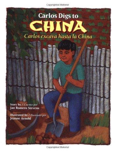 Carlos Digs to China / Carlos excava hasta la China (Carlos Series) (English, Multilingual and Spanish Edition)