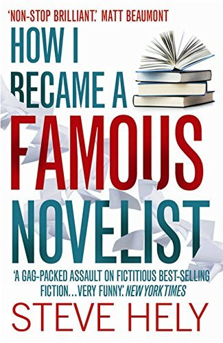 How I Became a Famous Novelist by Steve Hely (24-Mar-2011) Paperback