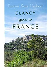 Clancy Goes To France: A Mother and Daughter Take on a 3,000 Mile Road Trip in Continental Europe in a Vintage Car