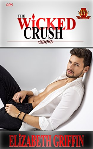 The Wicked Crush (The Red Velvet Delight Romance Book 6) by [Griffin, Elizabeth]