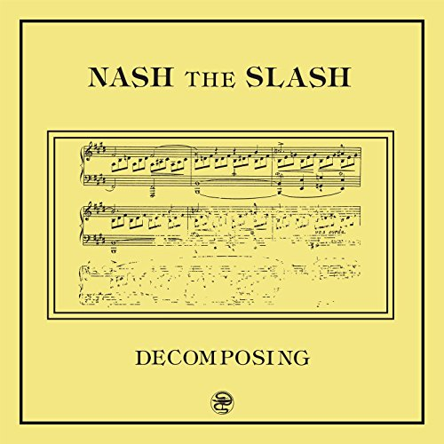 Nash The Slash - Decomposing - (AOF255CD) - REMASTERED - CD - FLAC - 2017 - WRE Download