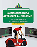 La biomeccanica applicata al ciclismo: Dall'esame posturale all'analisi del movimento