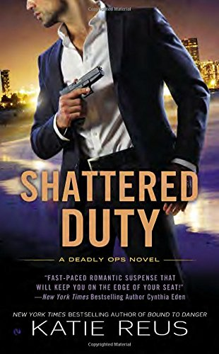 Shattered Duty: A Deadly Ops Novel (Deadly Ops Series)